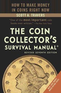 How to Make Money in Coins Right Now by Scott A. Travers (9780375723391) - PaperBack - Craft & Hobbies Antiques and Collectibles