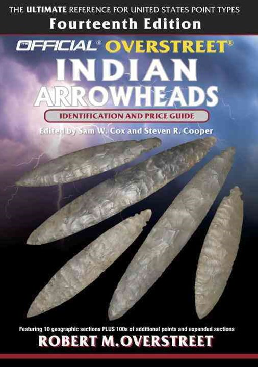 The Official Overstreet Identification And Price Guide To IndianArrowheads, 14Th Edition