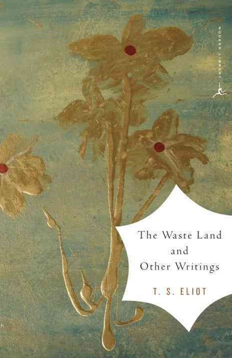 The Waste Land and Other Writings: and Other Writings