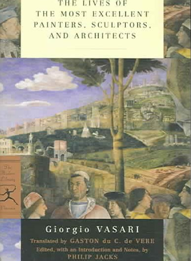 Lives Of The Most Excellent Painters, Sculptors, And Architects