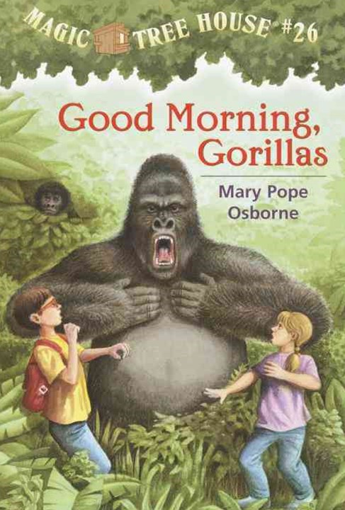 Magic Tree House #26 Good Morning, Gorillas
