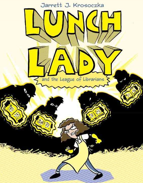 Lunch Lady and the League of Librarians