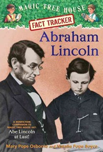 Magic Tree House Fact Tracker #25 Abraham Lincoln by Mary Pope Osborne And Natalie Pop Boyce, Natalie Pope Boyce, Mary Pope Osborne, Sal Murdocca (9780375870248) - PaperBack - Non-Fiction Biography