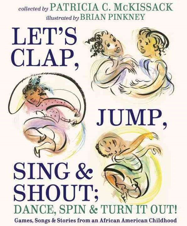 Let's Clap, Jump, Sing and Shout; Dance, Spin and Turn It Out!
