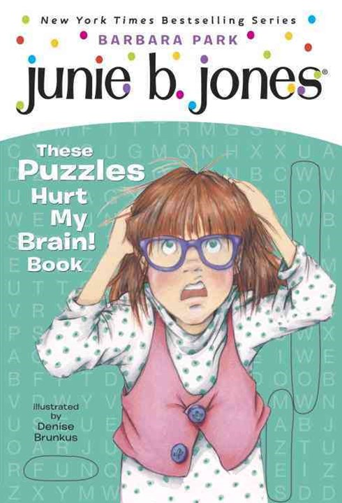 Junie B.'s These Puzzles Hurt My Brain!