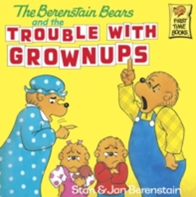 (ebook) Berenstain Bears and the Trouble with Grownups