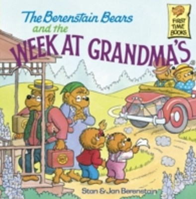 Berenstain Bears and the Week at Grandma's