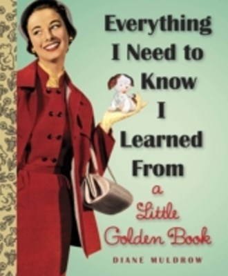 (ebook) Everything I Need To Know I Learned From a Little Golden Book
