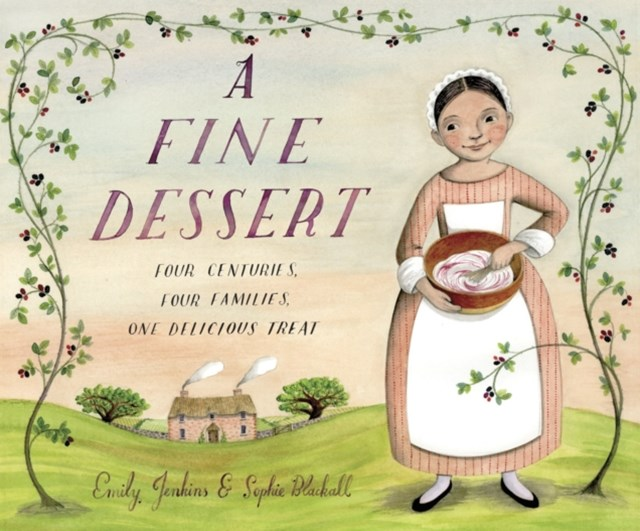 Fine Dessert: Four Centuries, Four Families, One Delicious Treat
