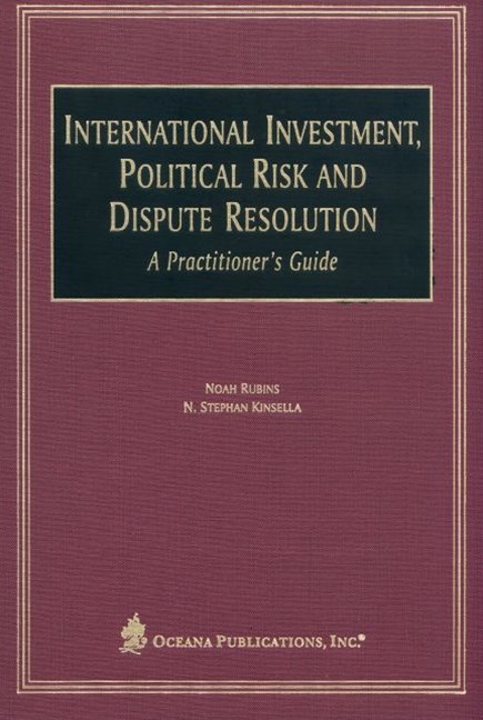 International Investment, Political Risk, and Dispute Resolution