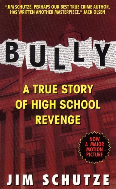 Bully : A true story of high school revenge