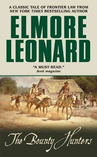 The Bounty Hunters by Elmore Leonard (9780380822256) - PaperBack - Adventure Fiction Western
