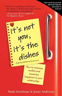 It's Not You, It's the Dishes by Paula Szuchman, Jenny Anderson (9780385343954) - PaperBack - Business & Finance Ecommerce