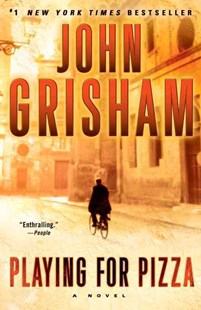 Playing for Pizza by John Grisham (9780385344005) - PaperBack - Crime Mystery & Thriller