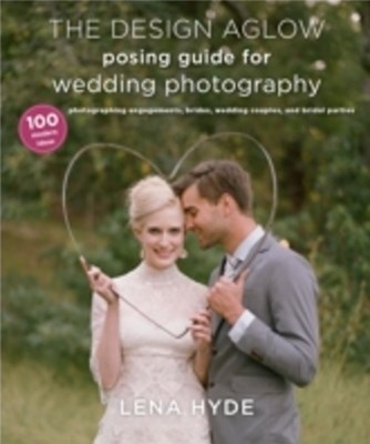 Design Aglow Posing Guide for Wedding Photography