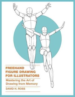 Freehand Figure Drawing For Illustrators by David H. Ross (9780385346238) - PaperBack - Art & Architecture Art Technique