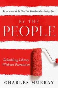 By the People by Charles Murray (9780385346535) - PaperBack - Politics Political Issues
