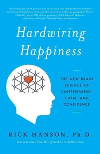 Hardwiring Happiness by Rick Hanson (9780385347334) - PaperBack - Religion & Spirituality Buddhism