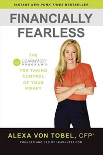 Financially Fearless by Alexa von Tobel (9780385347617) - HardCover - Business & Finance Finance & investing