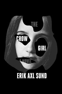 The Crow Girl by Erik Axl Sund, Neil Smith (9780385349871) - HardCover - Crime Mystery & Thriller