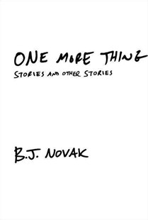 One More Thing by B. J. Novak (9780385351836) - HardCover - Modern & Contemporary Fiction General Fiction