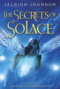The Secrets Of Solace by Jaleigh Johnson (9780385376518) - PaperBack - Children's Fiction Older Readers (8-10)