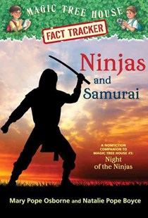 Magic Tree House Fact Tracker #30 Ninjas And Samurai by Mary Pope Osborne And Natalie Pop Boyce, Natalie Pope Boyce, Sal Murdocca (9780385386326) - PaperBack - Non-Fiction History