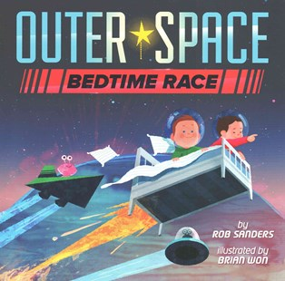 Outer Space Bedtime Race by Robert L. Sanders, Brian Won (9780385386470) - HardCover - Children's Fiction Early Readers (0-4)