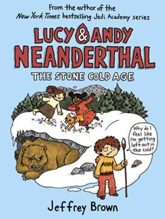 Lucy and Andy Neanderthal: the Stone Cold Age - Children's Fiction Older Readers (8-10)