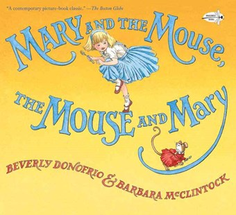 Mary And The Mouse, The Mouse And Mary by Beverly Donofrio, Barbara Mcclintock (9780385388726) - PaperBack - Children's Fiction Intermediate (5-7)