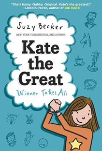 Kate The Great Winner Takes All by Suzy Becker (9780385388801) - HardCover - Children's Fiction Early Readers (0-4)