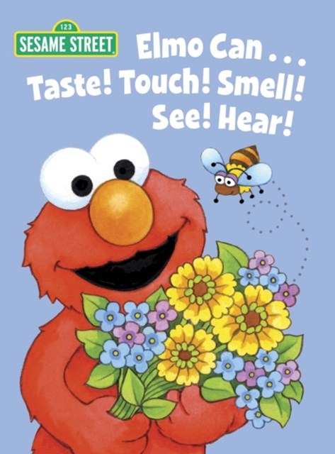 Elmo Can... Taste! Touch! Smell! See! Hear! (Sesame Street)
