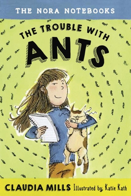 Nora Notebooks, Book 1: The Trouble with Ants