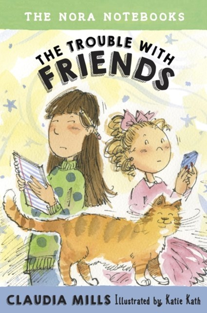 Nora Notebooks, Book 3: The Trouble with Friends