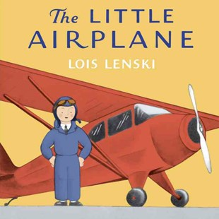 The Little Airplane by Lois Lenski (9780385392082) - HardCover - Children's Fiction Classics