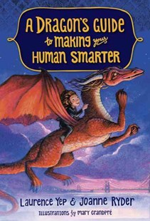 A Dragon's Guide To Making Your Human Smarter by Joanne Ryder, Joanne Ryder, Mary GrandPré (9780385392327) - HardCover - Children's Fiction Early Readers (0-4)