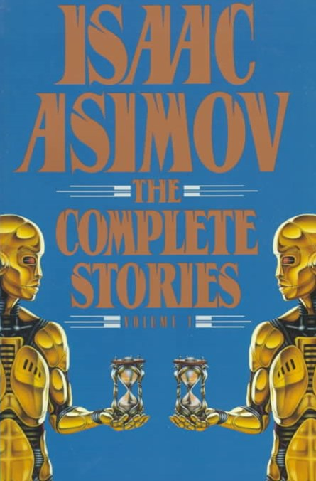 Isaac Asimov - The Complete Stories