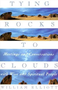 Tying Rocks to Clouds by William Elliott (9780385481915) - PaperBack - Reference