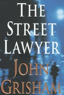 The Street Lawyer by John Grisham (9780385490993) - HardCover - Crime Mystery & Thriller