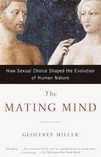 The Mating Mind by Miller, Geoffrey, Geoffrey Miller (9780385495172) - PaperBack - History