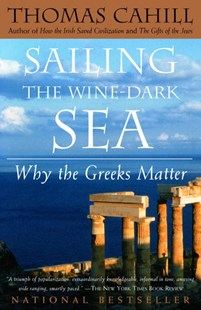Sailing the Wine-Dark Sea by Thomas Cahill (9780385495547) - PaperBack - History Ancient & Medieval History