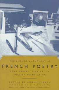 Anchor Anthology of French Poetry by Patti Smith, Angel Flores, Patti Smith (9780385498883) - PaperBack - Poetry & Drama Poetry
