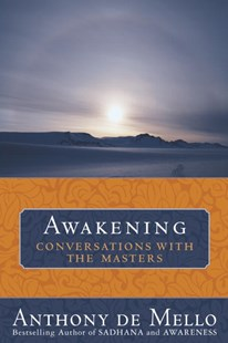 Awakening by De Mello, Anthony, Anthony De Mello (9780385509954) - PaperBack - Religion & Spirituality Christianity