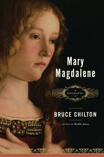 Mary Magdalene by Bruce Chilton (9780385513180) - PaperBack - Biographies General Biographies
