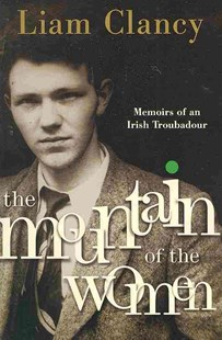 The Mountain of the Women by Liam Clancy (9780385520508) - PaperBack - Biographies Entertainment