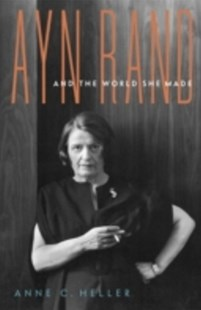 (ebook) Ayn Rand and the World She Made - Biographies General Biographies