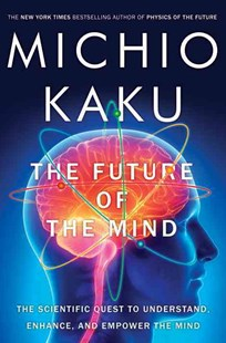 The Future of the Mind by Michio Kaku (9780385530828) - HardCover - Health & Wellbeing Mindfulness
