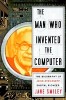 Man Who Invented the Computer