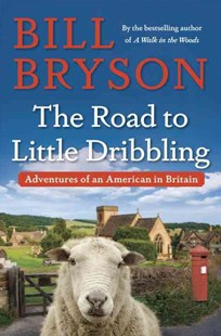 The Road to Little Dribbling by Bill Bryson (9780385539289) - HardCover - History European