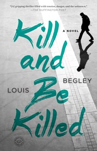 (ebook) Kill and Be Killed - Modern & Contemporary Fiction General Fiction